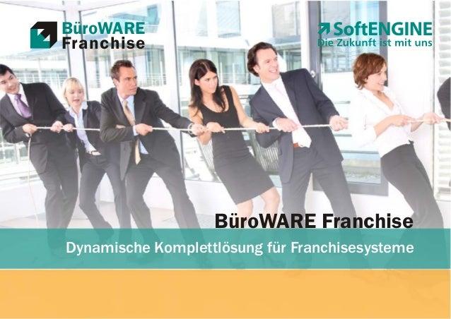 BüroWARE Franchise  BüroWARE Franchise Dynamische Komplettlösung für Franchisesysteme