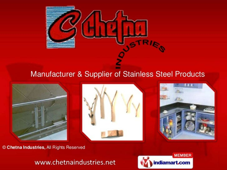 Manufacturer & Supplier of Stainless Steel Products© Chetna Industries, All Rights Reserved
