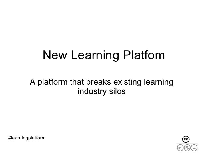 New Learning Platfom           A platform that breaks existing learning                       industry silos     #learning...