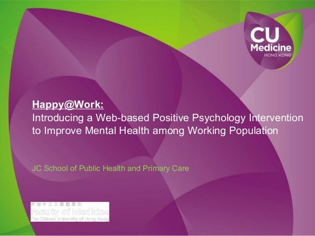 Happy@Work: Introducing a Web-based Positive Psychology Intervention to Improve Mental Health among Working Population JC ...