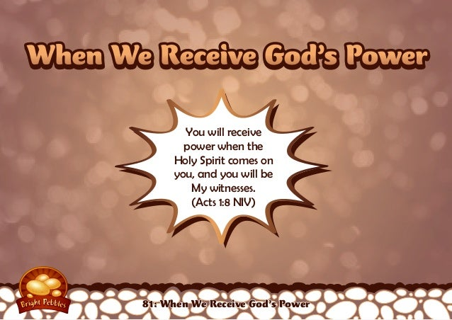 When We Receive God's PowerWhen We Receive God's Power You will receive power when the Holy Spirit comes on you, and you w...