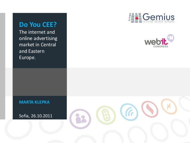 Do You CEE? The internet and online advertising market in Central and Eastern Europe. MARTA KLEPKA Sofia, 26.10.2011