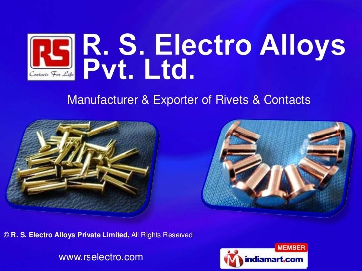 Manufacturer & Exporter of Rivets & Contacts© R. S. Electro Alloys Private Limited, All Rights Reserved                 ww...