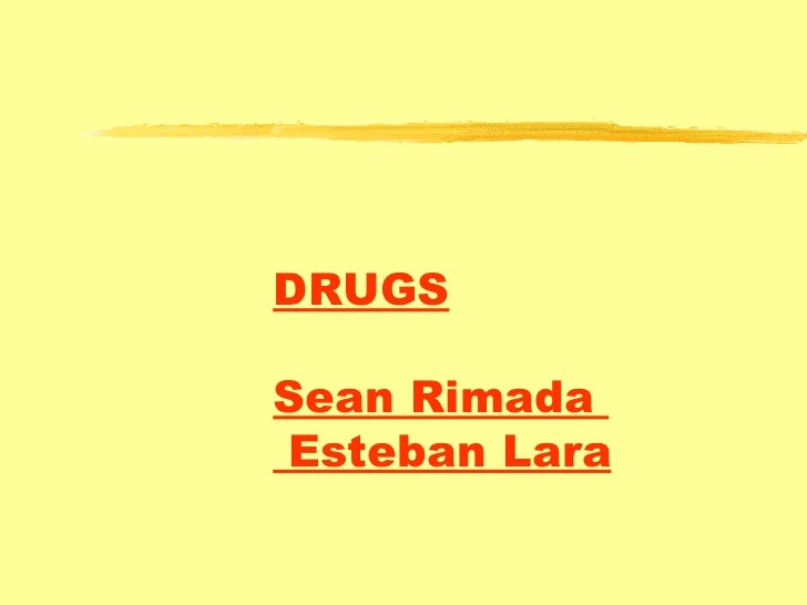DRUGS Sean Rimada   Esteban Lara