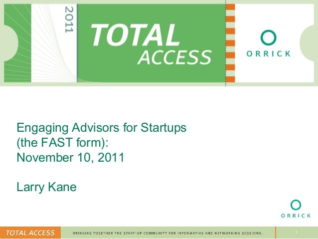 Engaging Advisors for Startups(the FAST form):November 10, 2011Larry Kane                                 1