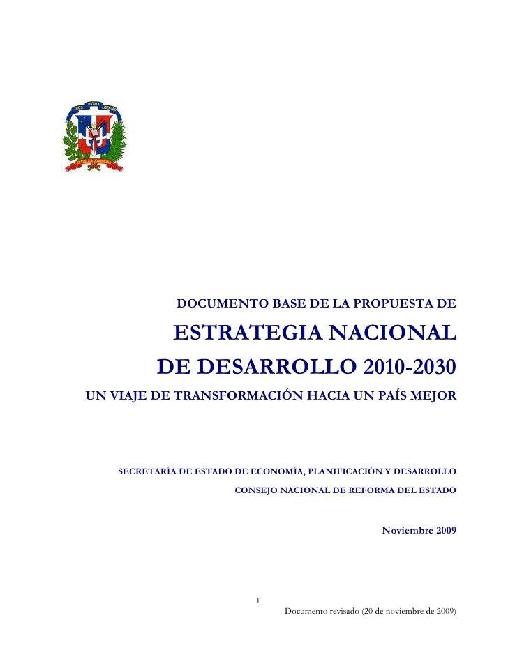 DOCUMENTO BASE DE LA PROPUESTA DE                 ESTRATEGIA NACIONAL               DE DESARROLLO 2010-2030     UN VIAJE D...