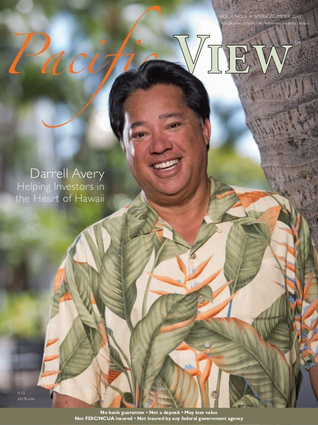 VOL. 4, NO. 2 • SPRING/SUMMER 2012 A Publication of Pacific Life, Retirement Solutions Division  SM  Darrell Avery  Helpin...