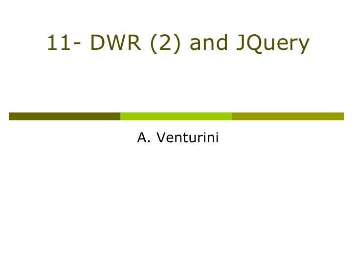 11- DWR (2) and JQuery           A. Venturini