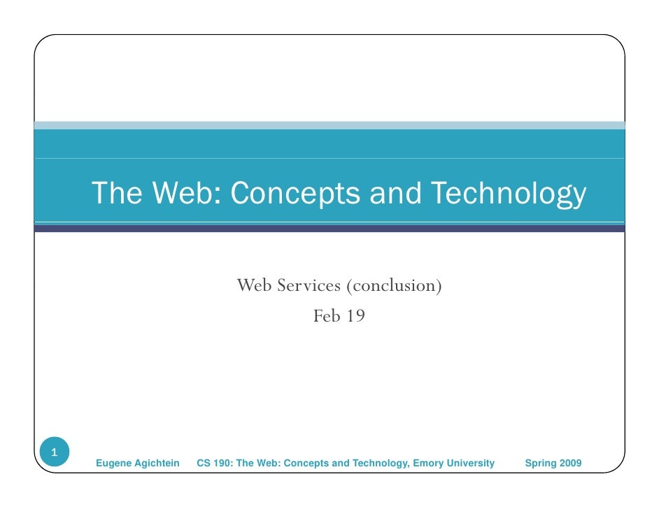 The Web: Concepts and Technology                                Web Services (conclusion)                                 ...