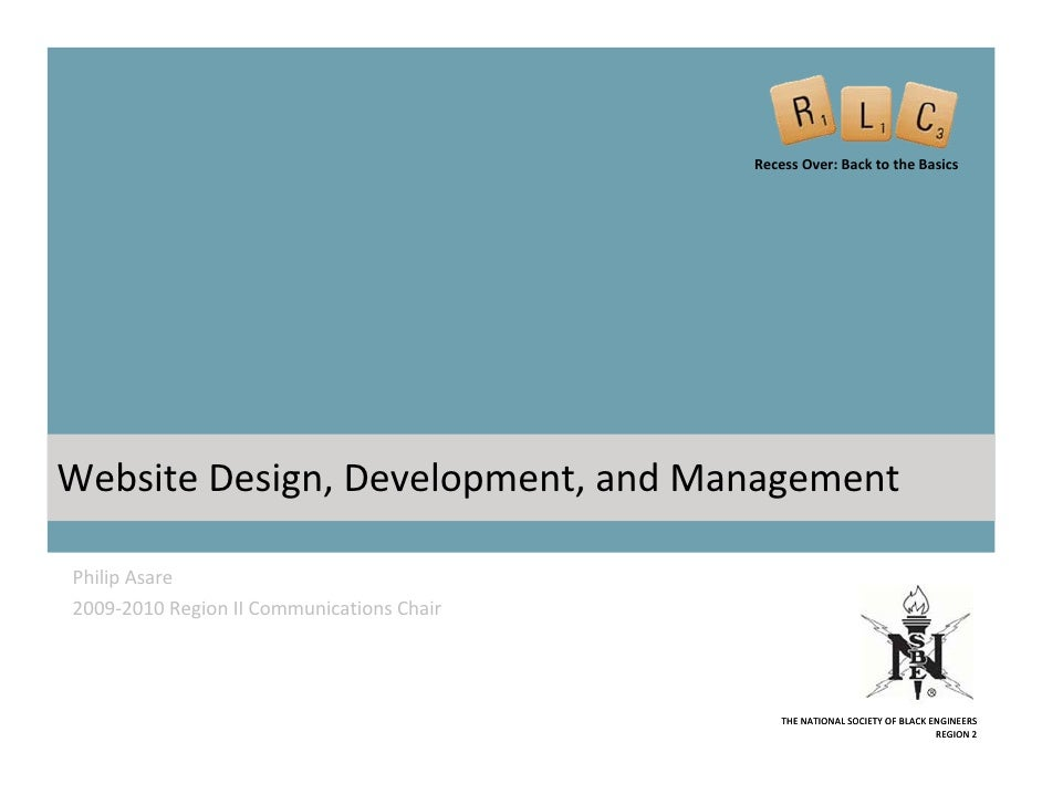 Recess Over: Back to the Basics     Website Design, Development, and Management  Philip Asare 2009‐2010 Region II Communic...