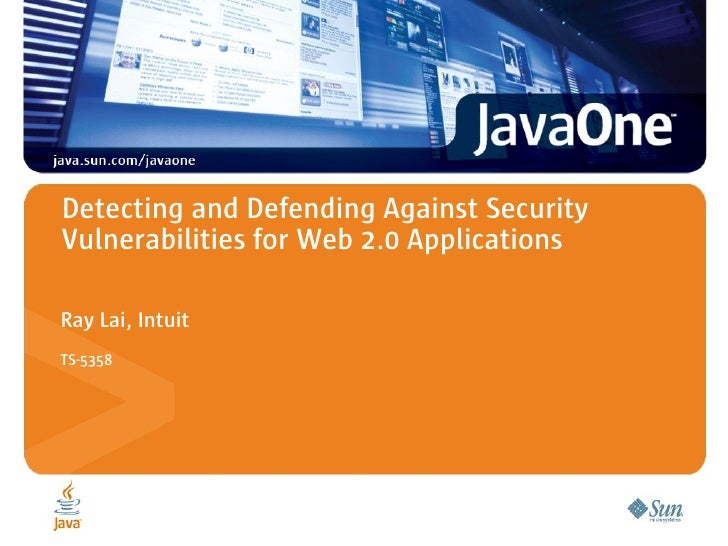 Detecting and Defending Against Security Vulnerabilities for Web 2.0 Applications  Ray Lai, Intuit TS-5358