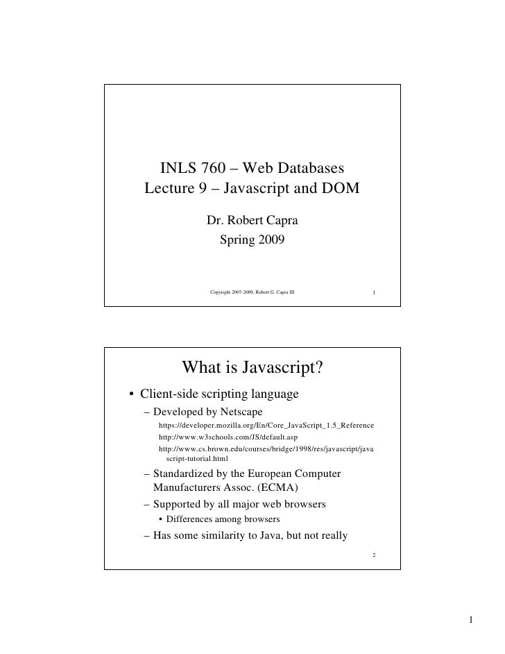 INLS 760 – Web Databases   Lecture 9 – Javascript and DOM                    Dr. Robert Capra                      Spring ...