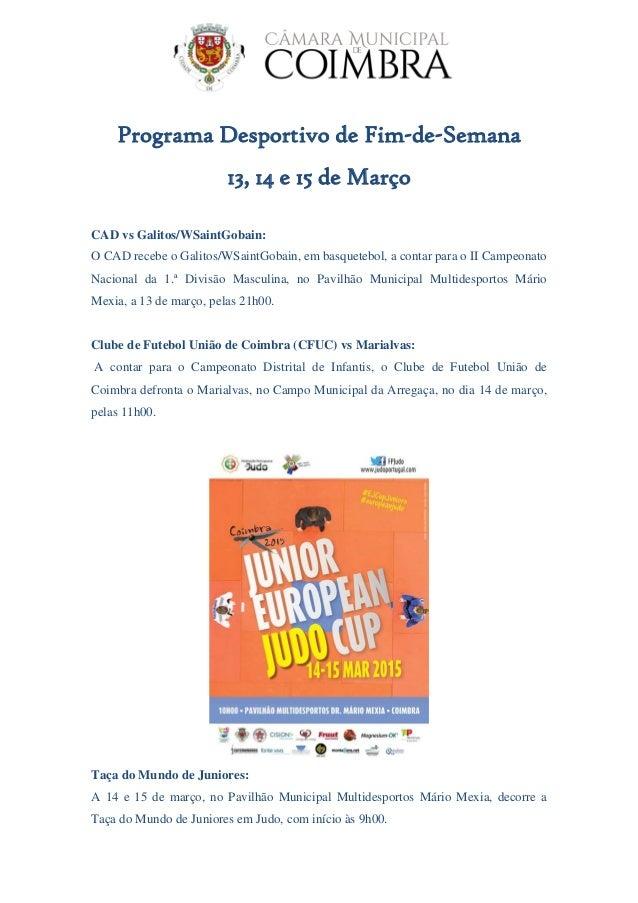 Programa Desportivo de Fim-de-Semana 13, 14 e 15 de Março CAD vs Galitos/WSaintGobain: O CAD recebe o Galitos/WSaintGobain...