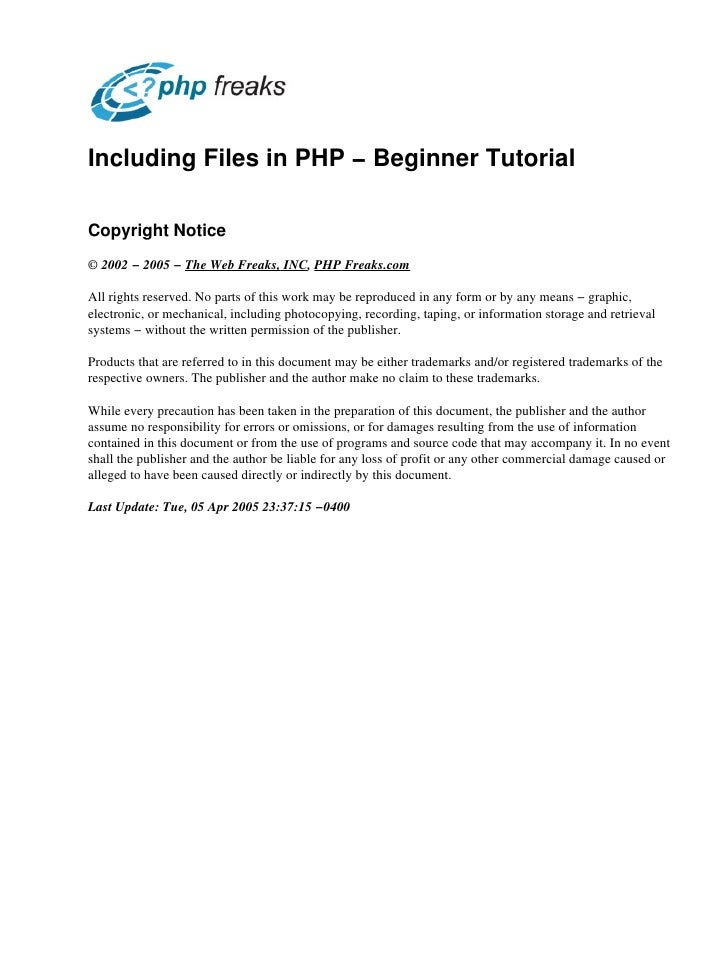 Including Files in PHP − Beginner Tutorial  Copyright Notice © 2002 − 2005 − The Web Freaks, INC, PHP Freaks.com  All righ...