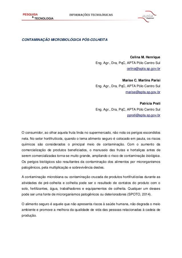 CONTAMINAÇÃO MICROBIOLÓGICA PÓS-COLHEITA Celina M. Henrique Eng. Agr., Dra, PqC, APTA Pólo Centro Sul celina@apta.sp.gov.b...