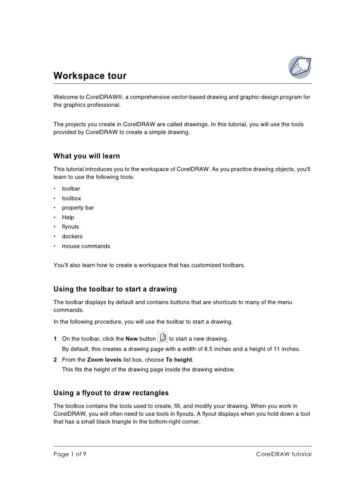 Workspace tour Welcome to CorelDRAW®, a comprehensive vector-based drawing and graphic-design program for the graphics pro...