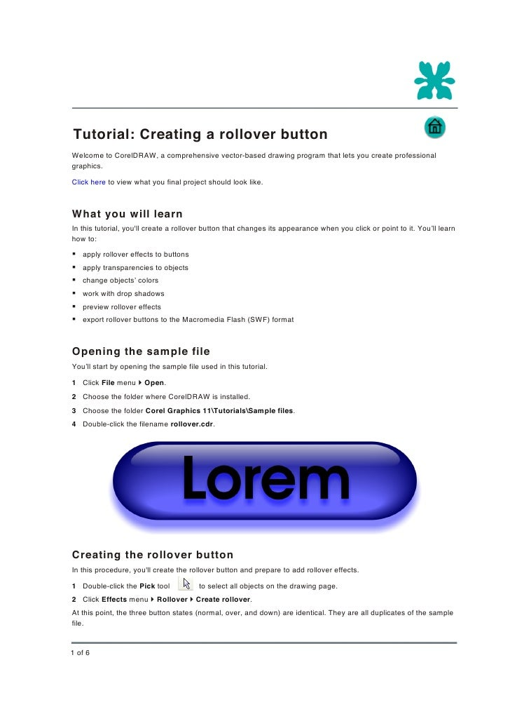 Tutorial: Creating a rollover button Welcome to CorelDRAW, a comprehensive vector-based drawing program that lets you crea...