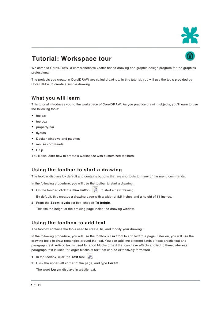 Tutorial: Workspace tour Welcome to CorelDRAW, a comprehensive vector-based drawing and graphic-design program for the gra...