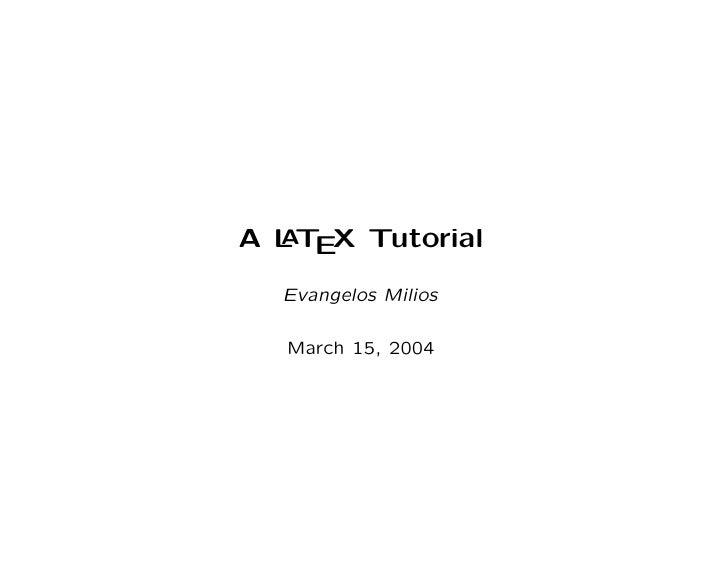 A L T X Tutorial   A E    Evangelos Milios     March 15, 2004