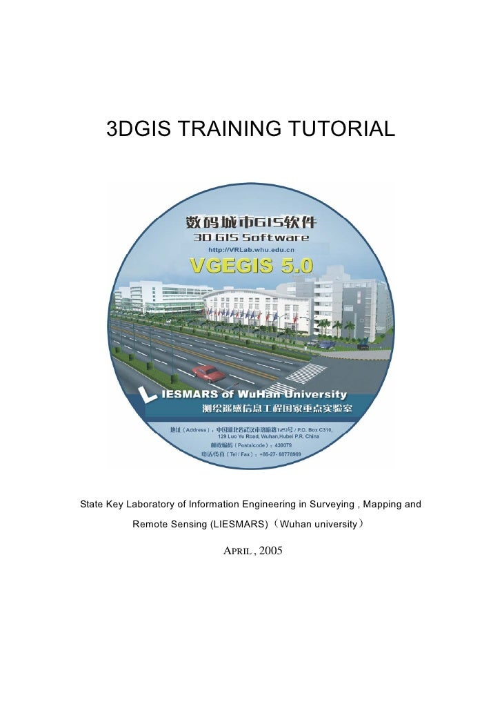 3DGIS TRAINING TUTORIAL     State Key Laboratory of Information Engineering in Surveying , Mapping and             Remote ...