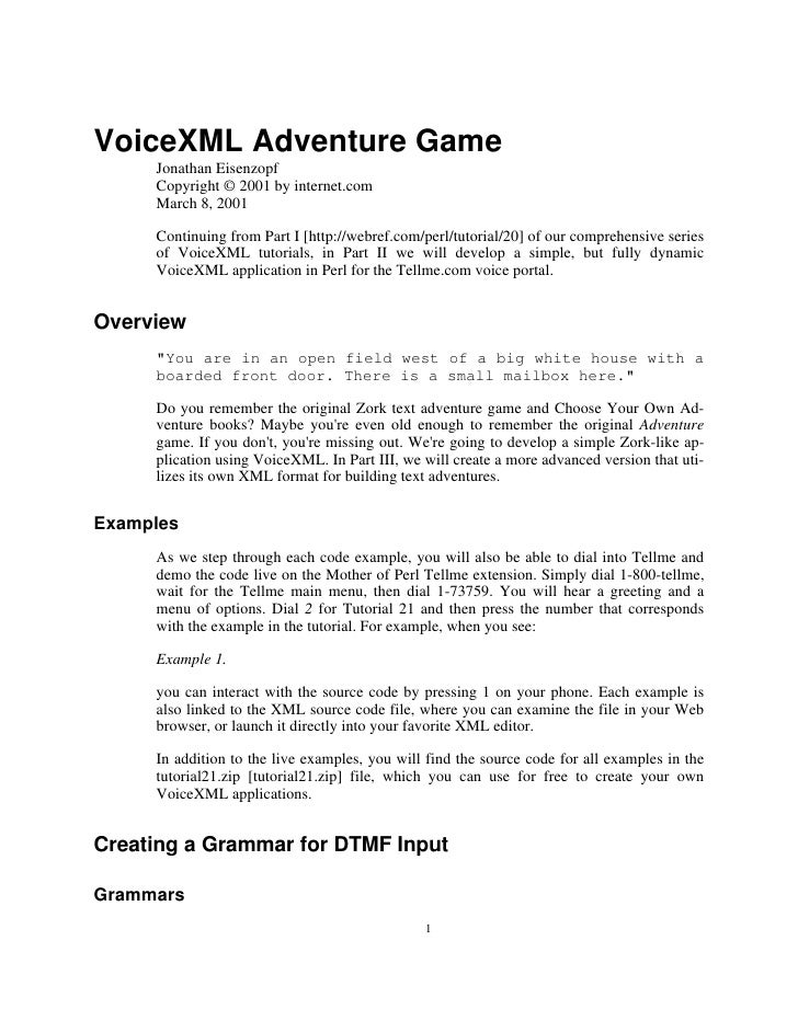 VoiceXML Adventure Game      Jonathan Eisenzopf      Copyright © 2001 by internet.com      March 8, 2001       Continuing ...