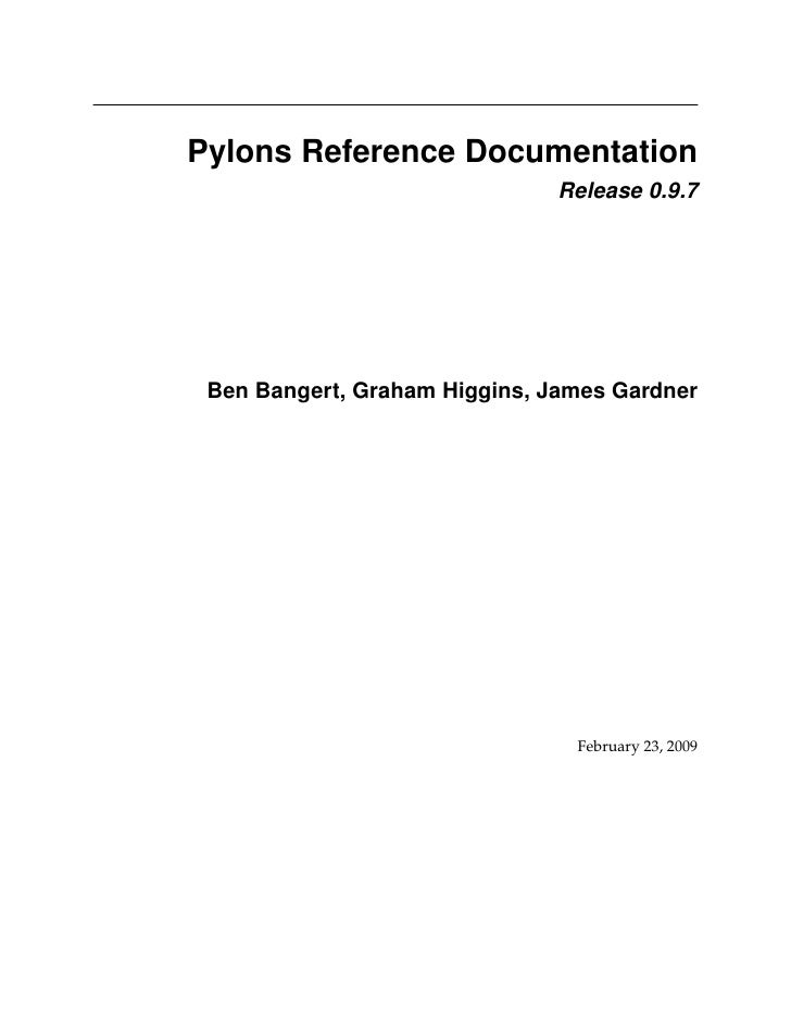Pylons Reference Documentation                                Release 0.9.7      Ben Bangert, Graham Higgins, James Gardne...