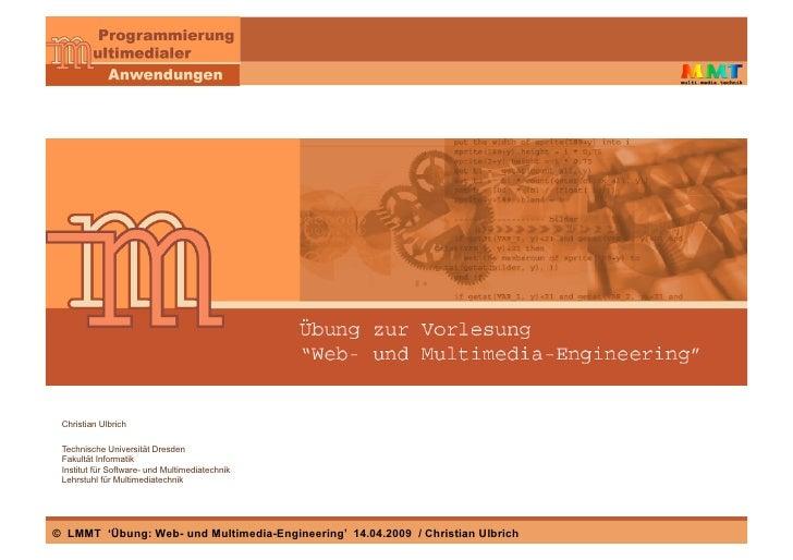 Christian Ulbrich   Technische Universität Dresden  Fakultät Informatik  Institut für Software- und Multimediatechnik  Leh...