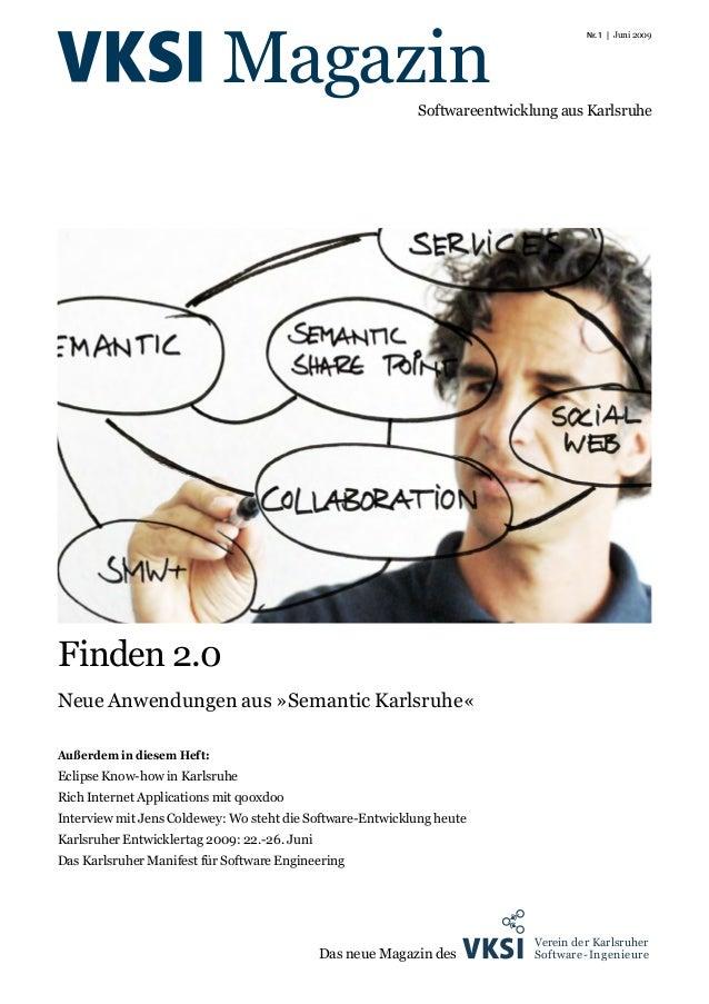 Finden 2.0 Neue Anwendungen aus »Semantic Karlsruhe« Außerdem in diesem Heft: Eclipse Know-how in Karlsruhe Rich Internet ...