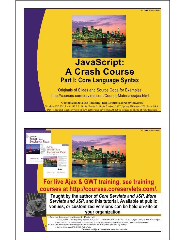 © 2009 Marty Hall                              JavaScript:                        A Crash Course                  Part I: ...