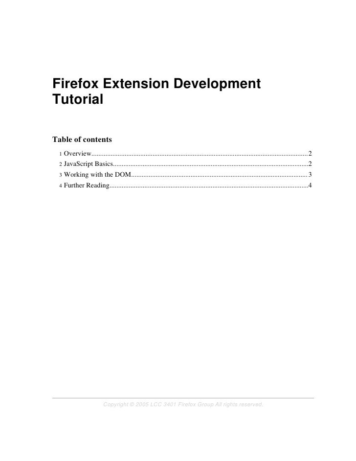 Firefox Extension Development Tutorial  Table of contents  1   Overview......................................................