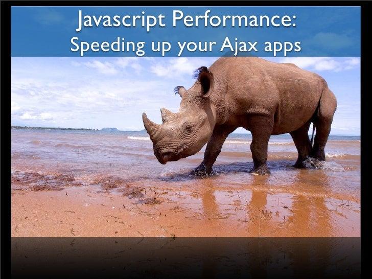 Javascript Performance: Speeding up your Ajax apps