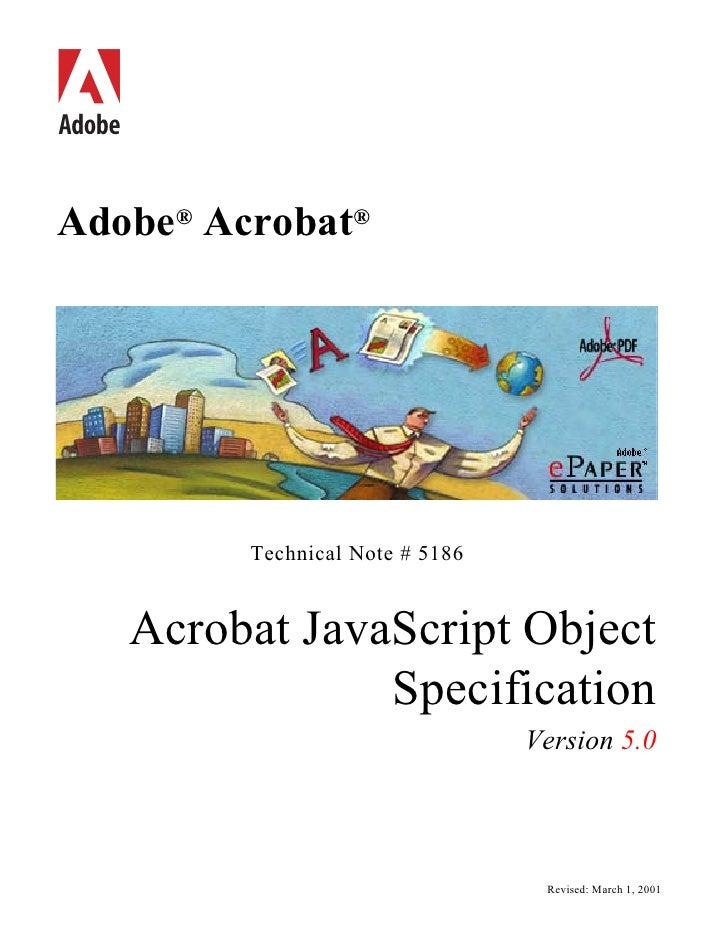 bc Adobe® Acrobat®               Technical Note # 5186        Acrobat JavaScript Object                  Specification    ...