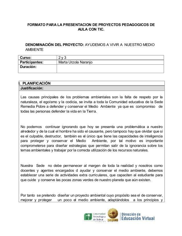 FORMATO PARA LA PRESENTACION DE PROYECTOS PEDAGOGICOS DE AULA CON TIC.  DENOMINACIÓN DEL PROYECTO: AYUDEMOS A VIVIR A NUES...