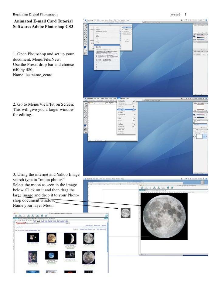 Beginning Digital Photography            e-card   1 Animated E-mail Card Tutorial Software: Adobe Photoshop CS3     1. Ope...