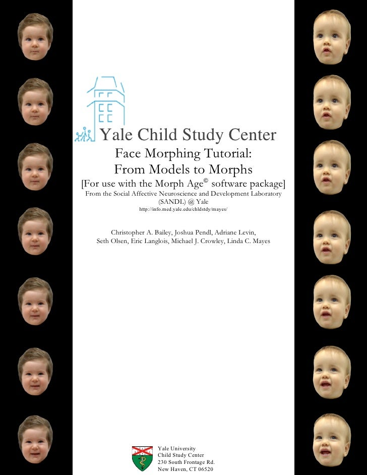 Yale Child Study Center          Face Morphing Tutorial:          From Models to Morphs [For use with the Morph Age© softw...