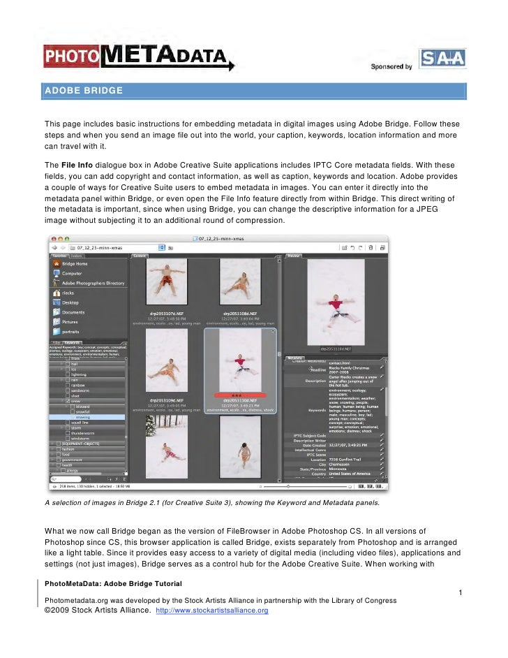 ADOBE BRIDGE   This page includes basic instructions for embedding metadata in digital images using Adobe Bridge. Follow t...