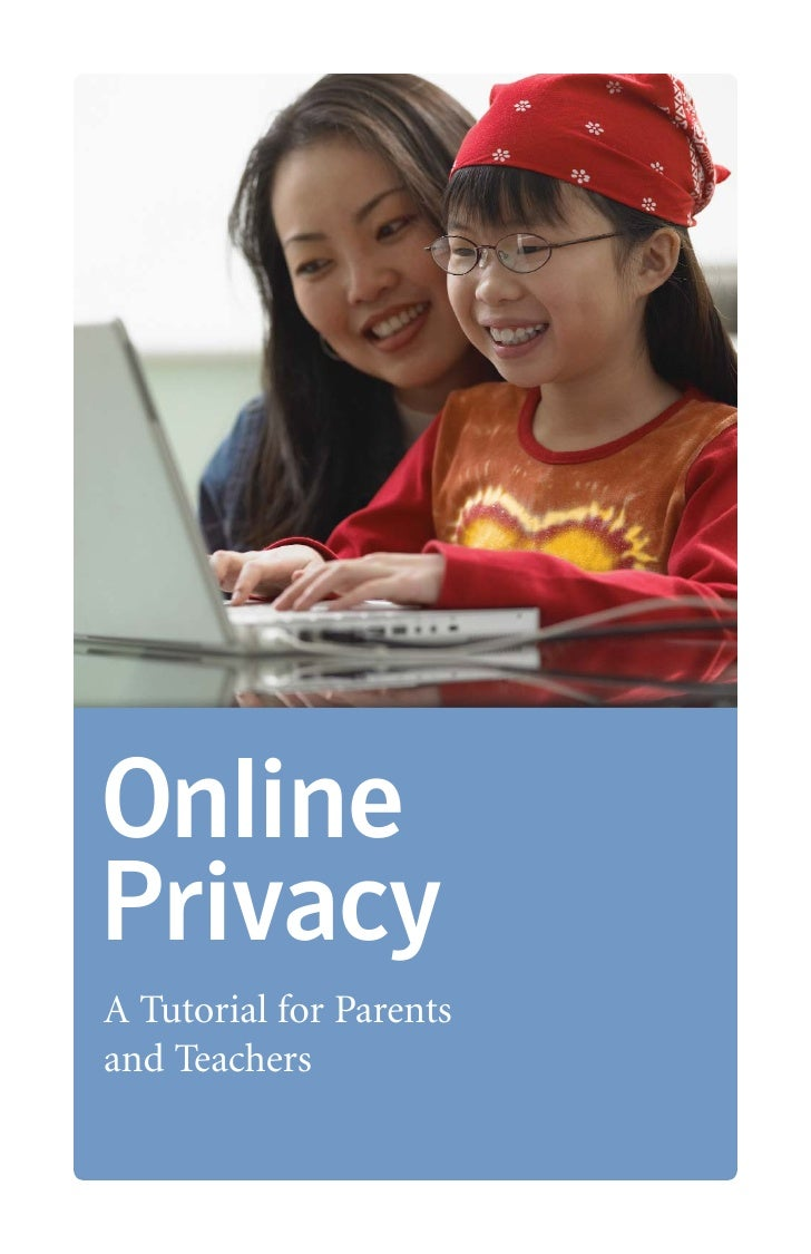 Online Privacy A Tutorial for Parents and Teachers