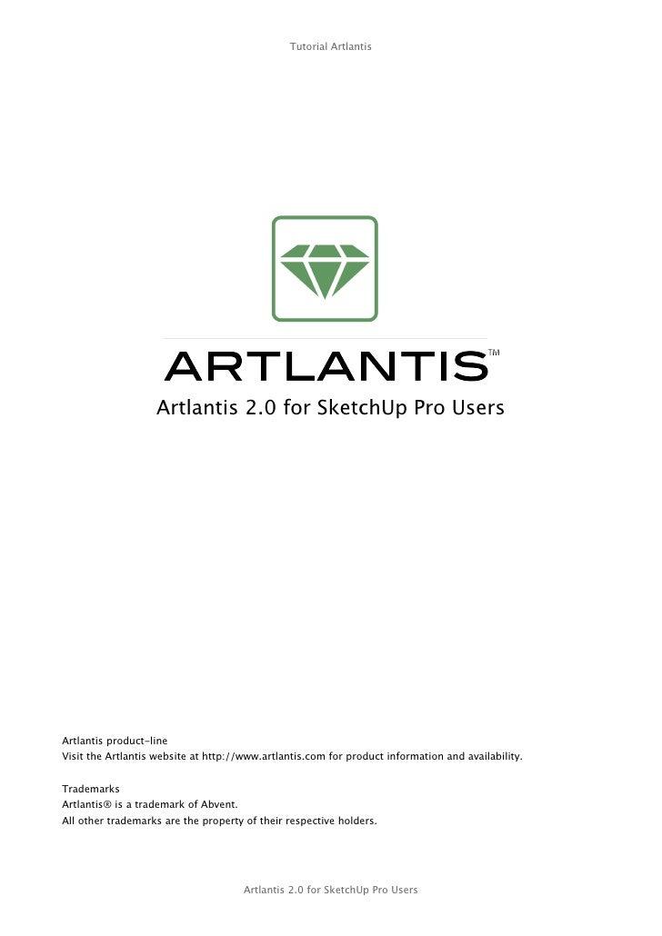 Tutorial Artlantis                        Artlantis 2.0 for SketchUp Pro Users     Artlantis product-line Visit the Artlan...