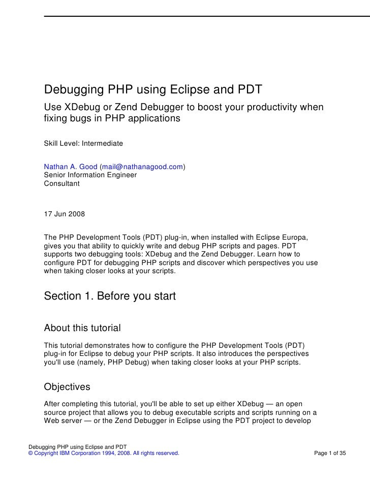 Debugging PHP using Eclipse and PDT       Use XDebug or Zend Debugger to boost your productivity when       fixing bugs in...