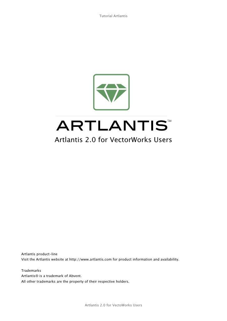 Tutorial Artlantis                         Artlantis 2.0 for VectorWorks Users     Artlantis product-line Visit the Artlan...