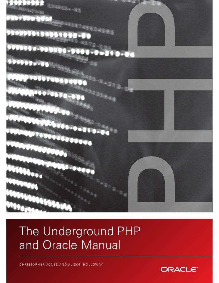 The Underground PHP and Oracle Manual                                                        PH CH R I STO P H E R JO N E ...