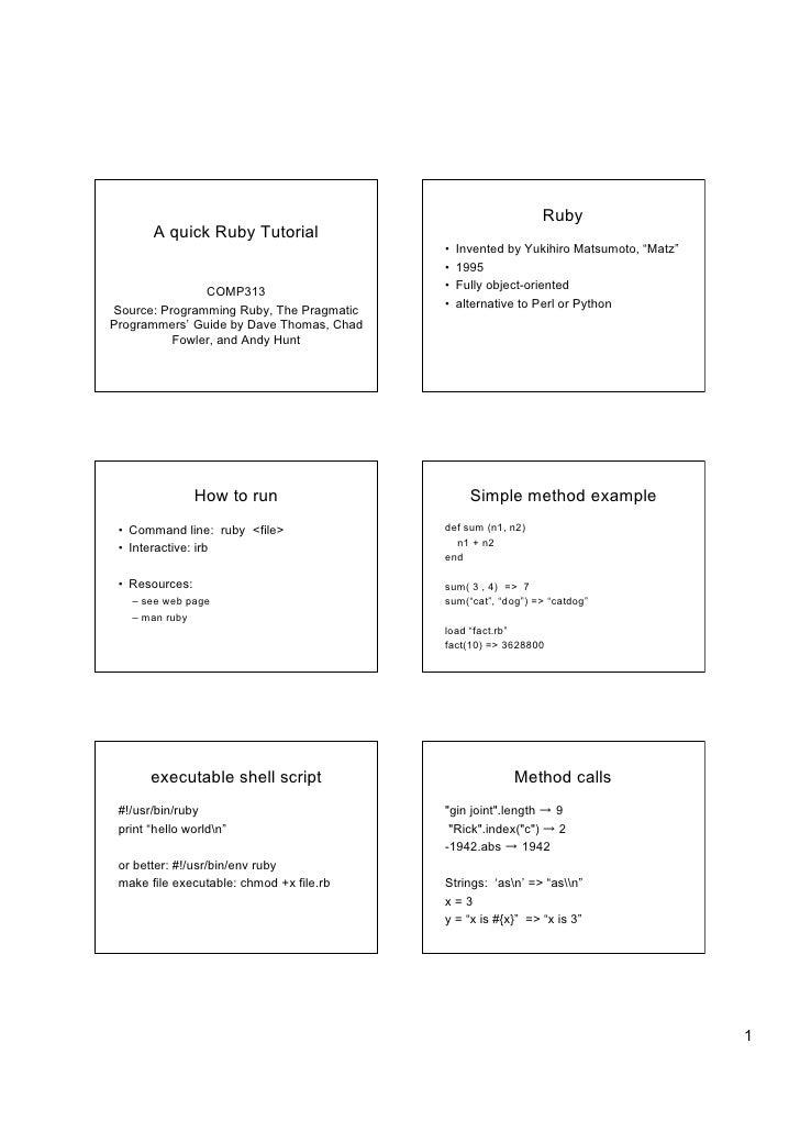 """Ruby        A quick Ruby Tutorial                                           •   Invented by Yukihiro Matsumoto, """"Matz""""    ..."""