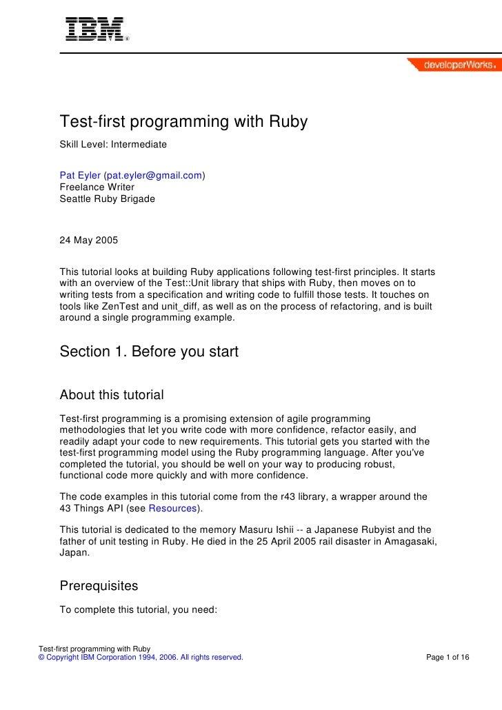 Test-first programming with Ruby       Skill Level: Intermediate         Pat Eyler (pat.eyler@gmail.com)       Freelance W...