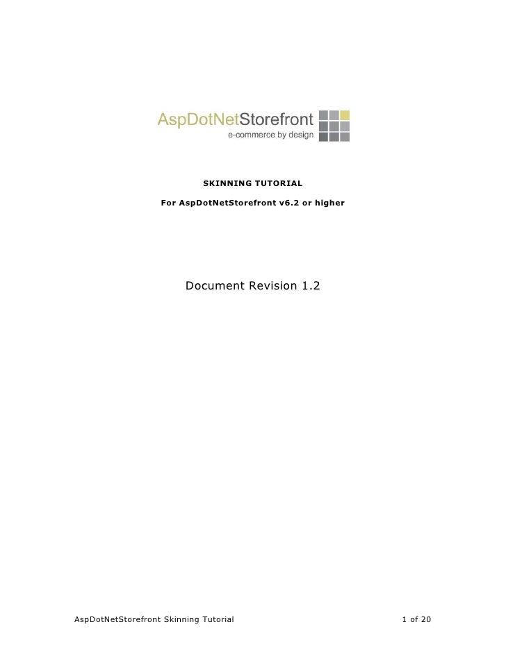 SKINNING TUTORIAL                      For AspDotNetStorefront v6.2 or higher                              Document Revisi...