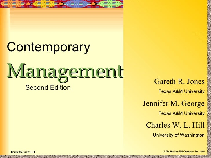 Contemporary Management Second Edition Gareth R. Jones Texas A&M University Jennifer M. George Texas A&M University Charle...