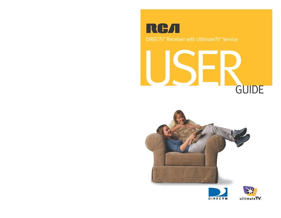 DIRECTV™ Receiver with UltimateTV® Service     USER                                    GUIDE