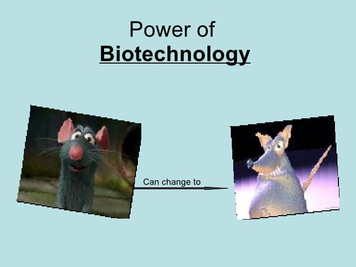 Power of  Biotechnology Can change to