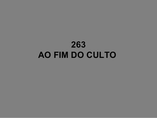 263 AO FIM DO CULTO