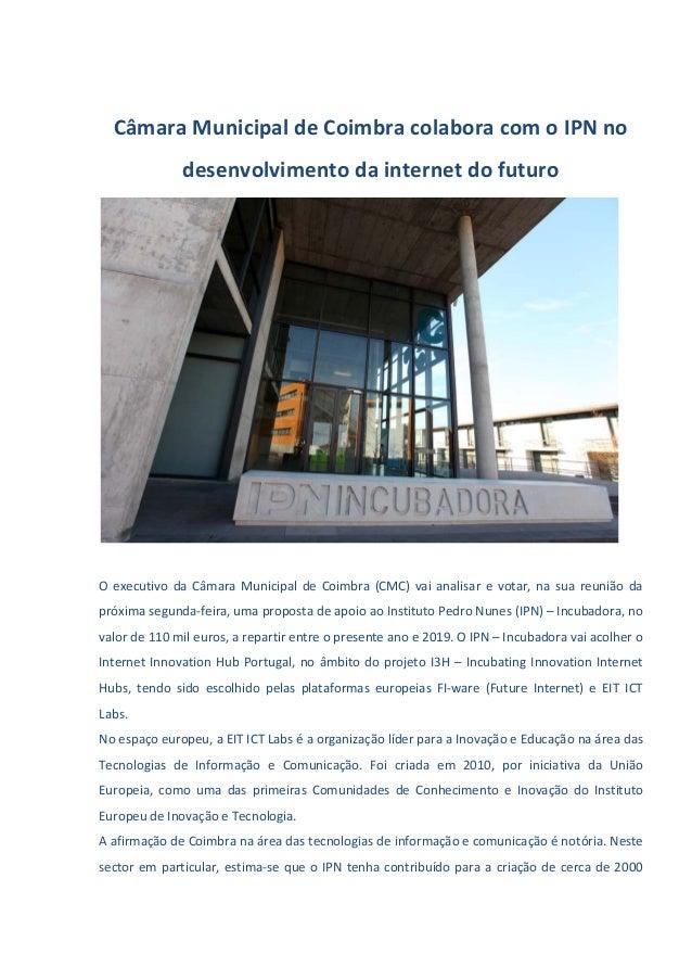 Câmara Municipal de Coimbra colabora com o IPN no desenvolvimento da internet do futuro O executivo da Câmara Municipal de...