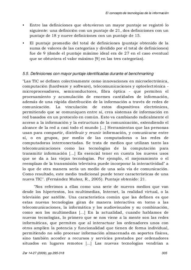 El concepto de tecnologías de la información Zer 14-27 (2009), pp.295-318 305 • Entre las definiciones que obtuvieron un m...